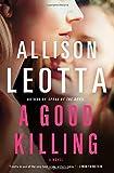 A Good Killing: A Novel (Anna Curtis Series)