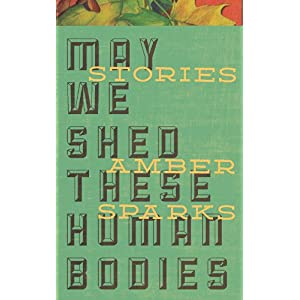 May We Shed These Human Bodies