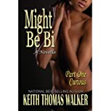 { MIGHT BE BI PART ONE } By Walker, Keith Thomas ( Author ) [ Jun - 2013 ] [ Paperback ]