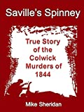 Savilles Spinney: True Story of the Colwick Murders of 1844