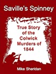Saville's Spinney: True Story of the...