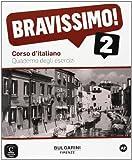 Bravissimo!: Quaderno Degli Esercizi 2 Marilisa Birello