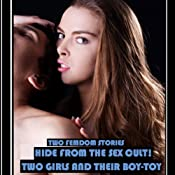 Hide From the Sex Cult! + Two Girls and Their Boy-Toy (Hardcore Erotica) | [Sonia Robinson]