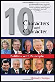 Politics with Principle: Ten Characters with Character (1604944471) by Kerrigan, Michael