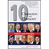 Politics with Principle: Ten Characters with Character ~ Michael J. Kerrigan