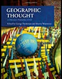Geographic Thought: A Praxis Perspective 1st edition by Henderson, George; Waterstone, Marvin published by Routledge Paperback