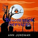 Broomstick Services | Ann Jungman