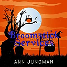 Broomstick Services (       UNABRIDGED) by Ann Jungman Narrated by Sarah Sherborne