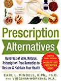 Prescription Alternatives:Hundreds of Safe, Natural, Prescription-Free Remedies to Restore and Maintain Your Health, Fourth Edition (0071600310) by Mindell, Earl