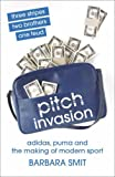img - for Pitch Invasion: Adidas & the Making of Modern Sport by Smit, Barbara (2006) Paperback book / textbook / text book