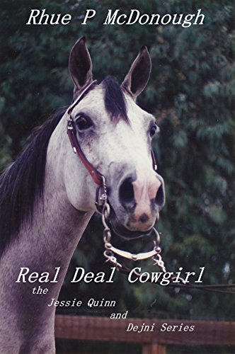 Real Deal Cowgirl The Jessie Quinn And Dejni Series by Rhue P. Mcdonough ebook deal