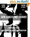 Von Kings und Twinks: Hei� und sexy -...