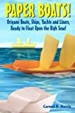 img - for Paper Boats!: Fold Your Own Paper Boats, Ships and Yachts to Sail the High Seas! book / textbook / text book