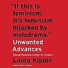 Unwanted Advances: Sexual Paranoia Comes to Campus Hörbuch von Laura Kipnis Gesprochen von: Gabra Zackman