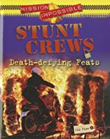 Stunt Crews: Death-Defying Feats