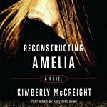 Reconstructing Amelia | Kimberly McCreight