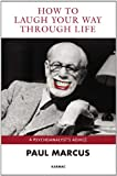 How to Laugh Your Way Through Life: A Psychoanalysts Advice