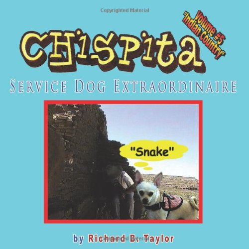 Chispita Service Dog Extraordinaire: Volume 5. Indian Country.