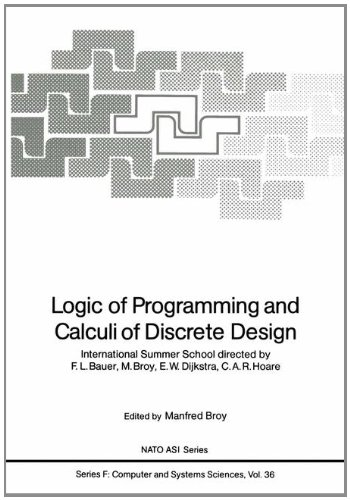 logic-of-programming-and-calculi-of-discrete-design-international-summer-school-directed-by-fl-bauer