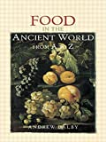 Food in the Ancient World from A to Z (0415862795) by Dalby, Andrew