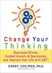 Change Your Thinking: Overcome Stress...