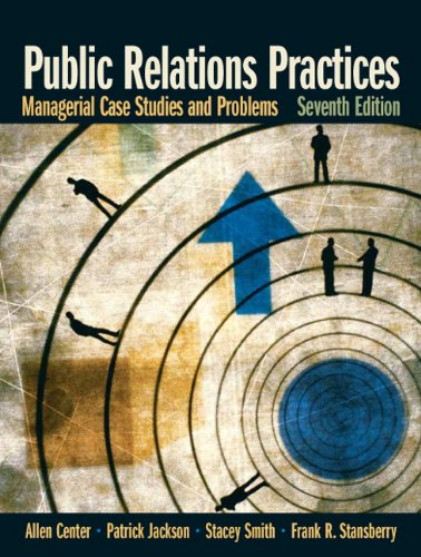 Public Relations Practices: Managerial Case Studies and...