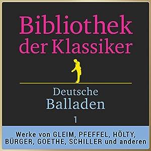 Deutsche Balladen, Teil 1 (Bibliothek der Klassiker) Hörbuch