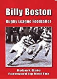 Robert Gate Billy Boston: Rugby League Footballer
