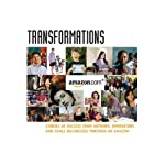Transformations: Stories of Success from Authors, Innovators, and Small Businesses Thriving on Amazon