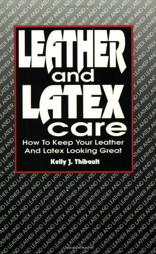 Leather and Latex Care: How to Keep Your Leather and Latex Looking Great