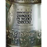 Silver and Gold Marks of England, Scotland and Irelandby Charles James Jackson