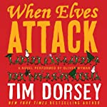 When Elves Attack: A Joyous Christmas Greeting from the Criminal Nutbars of the Sunshine State | Tim Dorsey