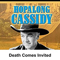Hopalong Cassidy: Death Comes Invited  by William Boyd Narrated by William Boyd