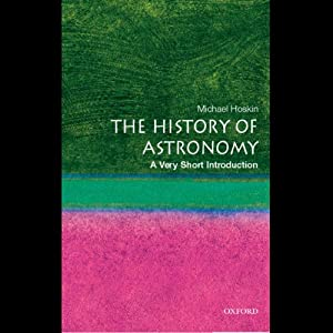 The History of Astronomy: A Very Short Introduction | [Michael Hoskin]