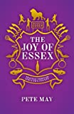 img - for The Joy of Essex: Travels Through God's Own County book / textbook / text book