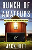 Image of Bunch of Amateurs: A Search for the American Character