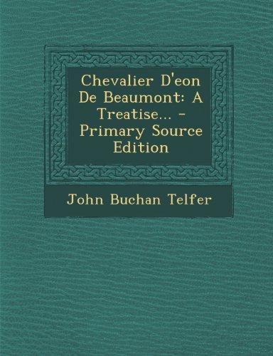 Chevalier D'Eon de Beaumont: A Treatise... - Primary Source Edition