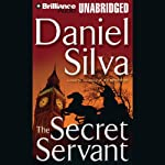 The Secret Servant (       UNABRIDGED) by Daniel Silva Narrated by Phil Gigante