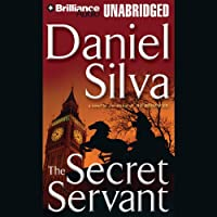The Secret Servant (       UNABRIDGED) by Daniel Silva Narrated by Phil Gigante