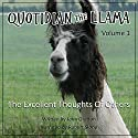 Quotidian the Llama, Volume 1: The Excellent Thoughts of Others Audiobook by John Gratton Narrated by Robert Slone