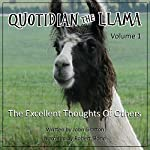 Quotidian the Llama, Volume 1: The Excellent Thoughts of Others | John Gratton
