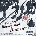 Bauern, Bonzen und Bomben Hörspiel von Hans Fallada Gesprochen von: Otto Sander, Dieter Mann, Jörg Schüttauf, Wolfgang Winkler,  div.