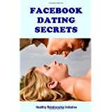 Facebook Dating Secrets: For Men and Women ~ Healthy Relationship...