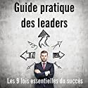 Guide pratique des leaders | Livre audio Auteur(s) : Robert Patton Narrateur(s) : Bertrand Dubail