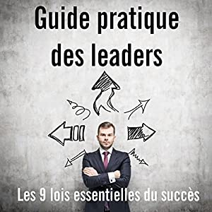 Guide pratique des leaders | Livre audio