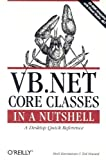 Budi Kurniawan VB.NET Core Classes in a Nutshell (In a Nutshell (O'Reilly))