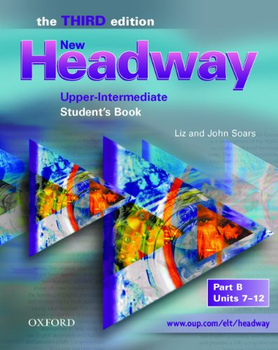 New Headway. Upper-Intermediate. Student's Book. Part B. Units 7-12