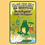 Hochzeit am Wasser (Balduin der Regenwurm 6) | Sabine Fischer,Tim Thomas
