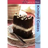 Knitted Cakes (Twenty to Make)by Susan Penny