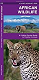 African Wildlife: An Introduction to Familiar Species (International Nature Guides) (1583550321) by Kavanagh, James